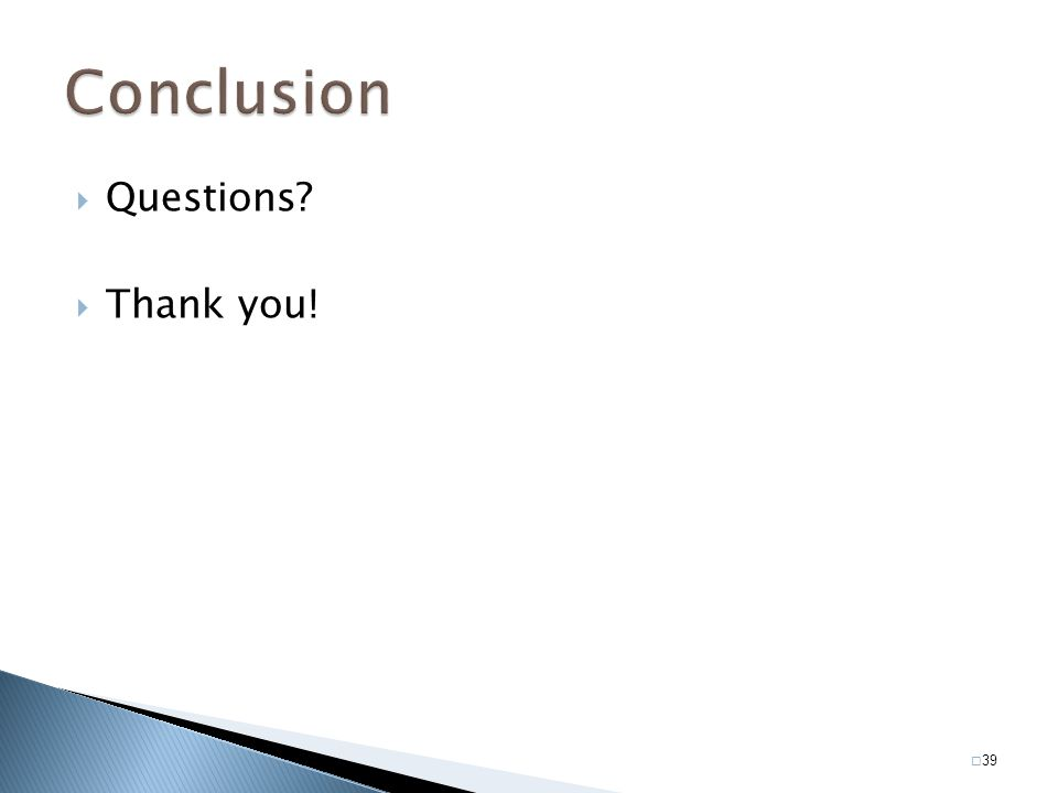 Conclusion Questions Thank you!