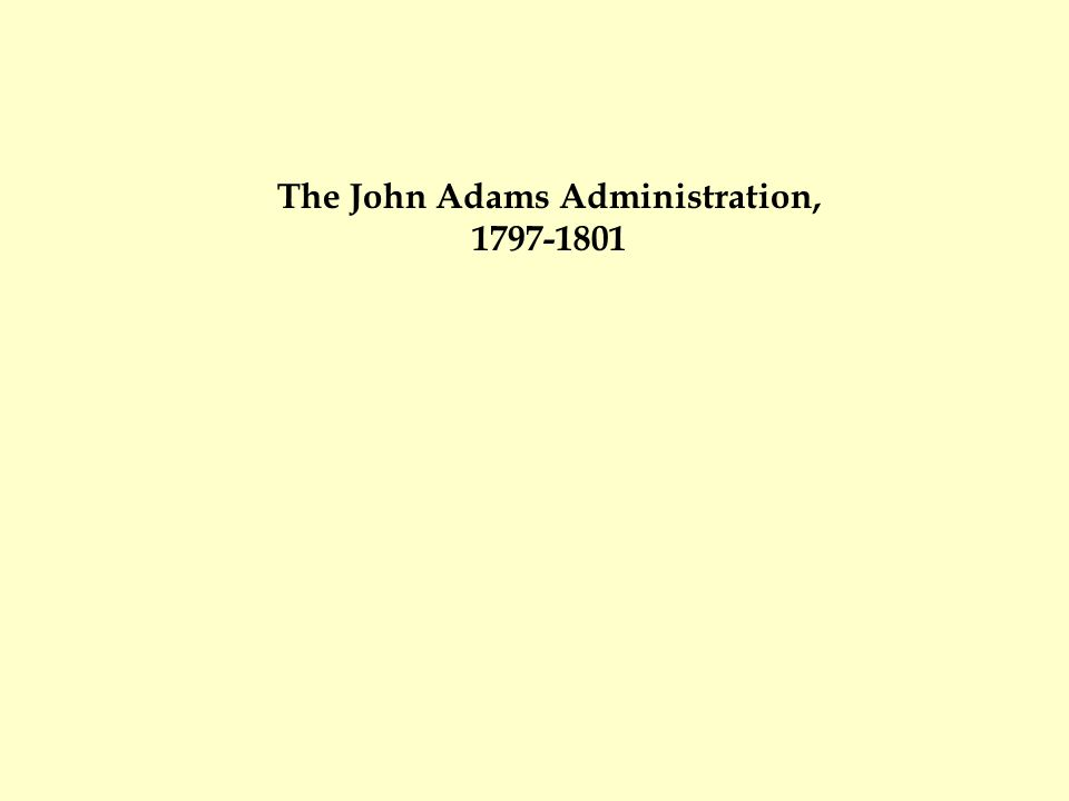 The John Adams Administration,