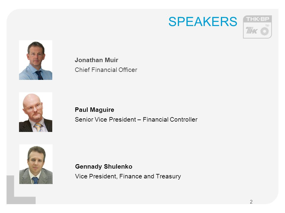 SPEAKERS Jonathan Muir Chief Financial Officer Paul Maguire