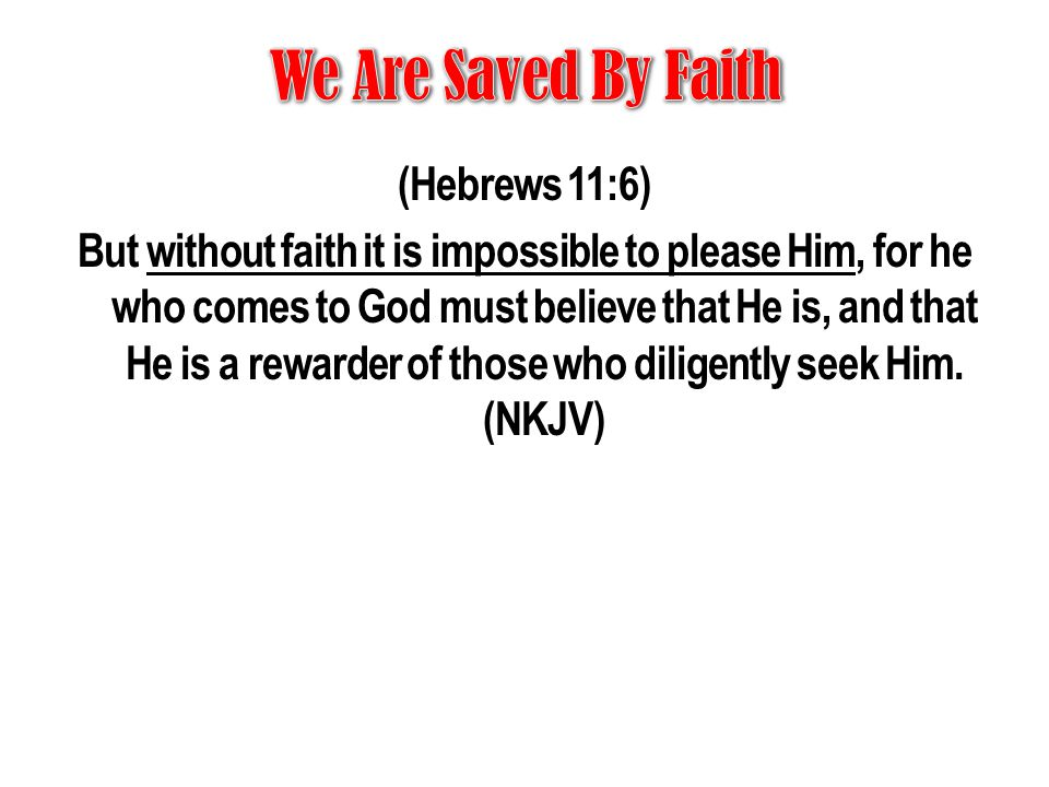 We Are Saved By Faith