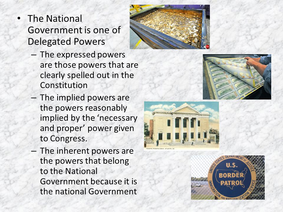 The National Government is one of Delegated Powers