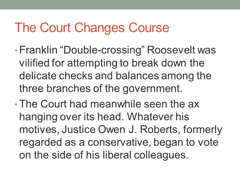 The Court Changes Course