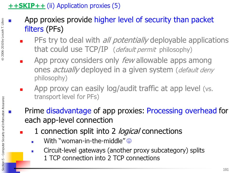 App proxies provide higher level of security than packet filters (PFs)