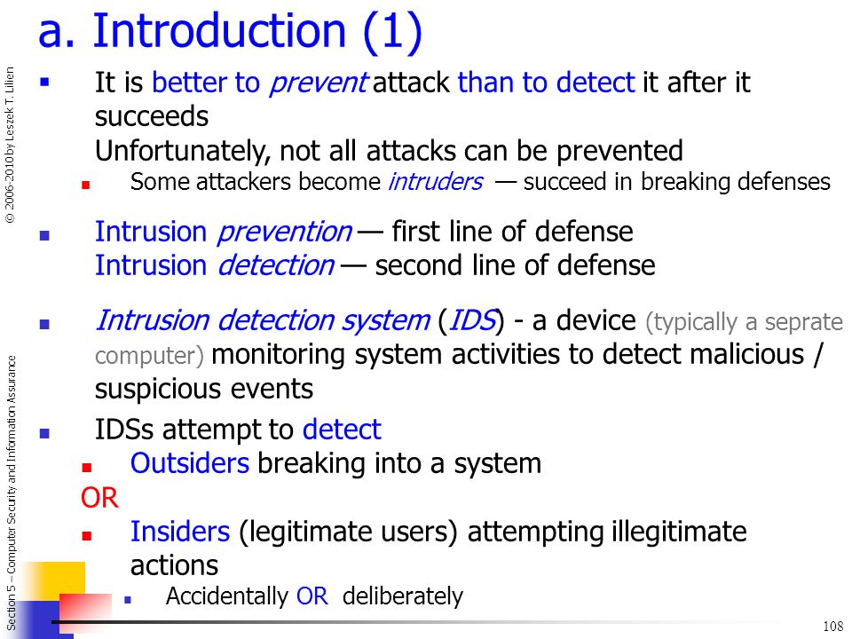 a. Introduction (1) It is better to prevent attack than to detect it after it succeeds. Unfortunately, not all attacks can be prevented.