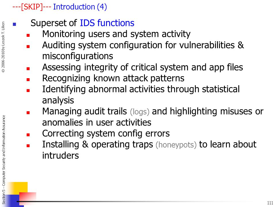 Superset of IDS functions Monitoring users and system activity