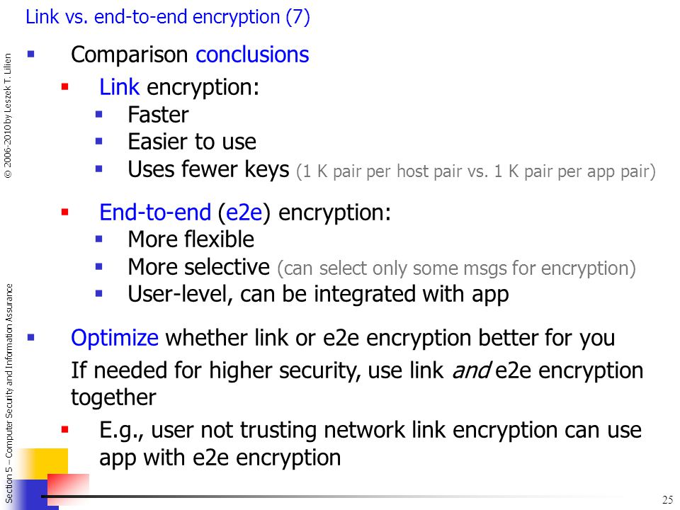Comparison conclusions Link encryption: Faster Easier to use