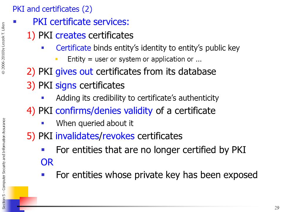 PKI certificate services: 1) PKI creates certificates