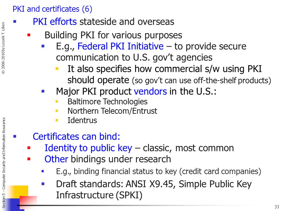 PKI efforts stateside and overseas Building PKI for various purposes