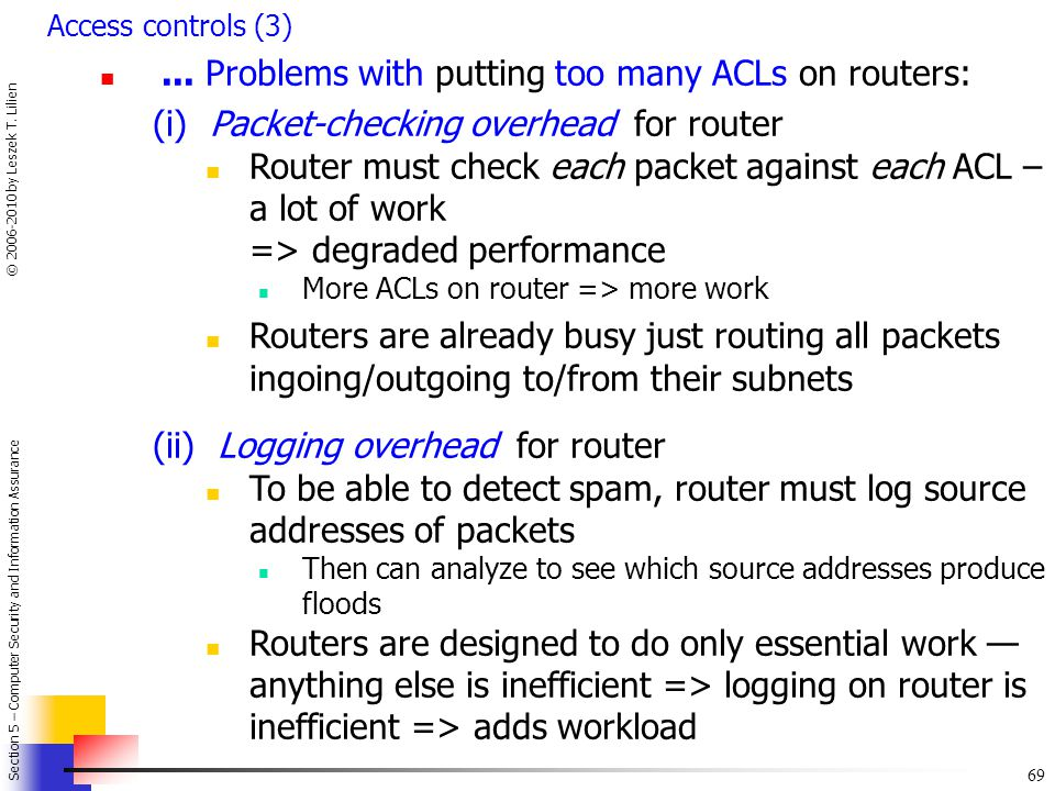 ... Problems with putting too many ACLs on routers: