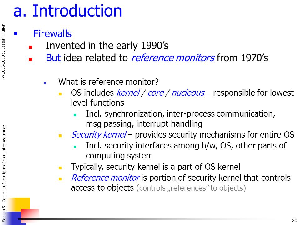 a. Introduction Firewalls Invented in the early 1990's