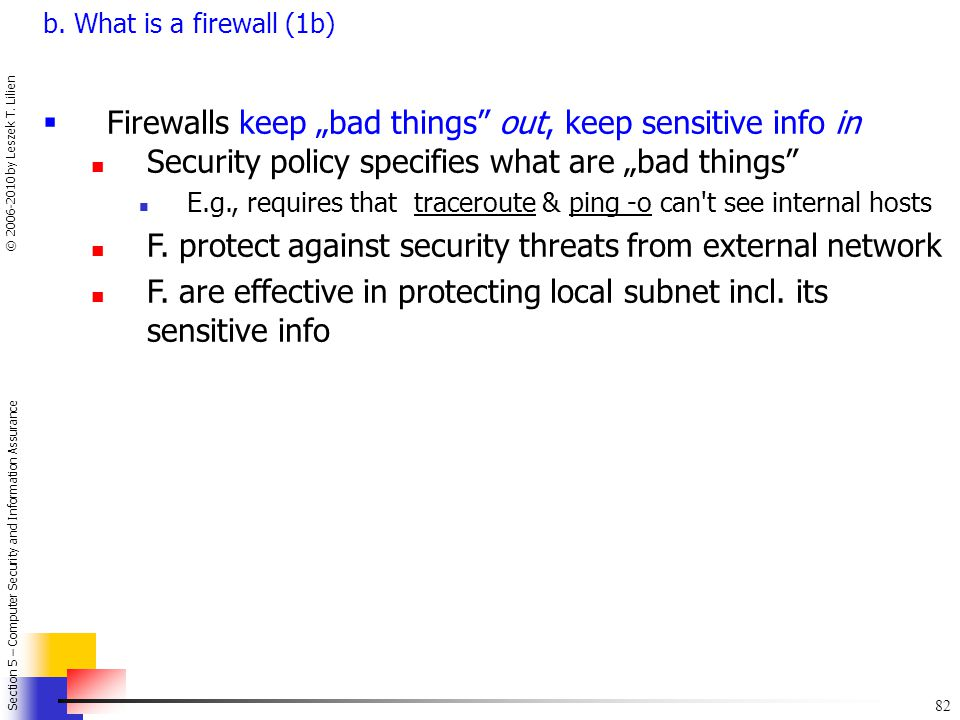 "Firewalls keep ""bad things out, keep sensitive info in"