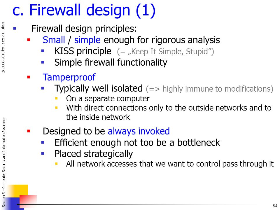 c. Firewall design (1) Firewall design principles: