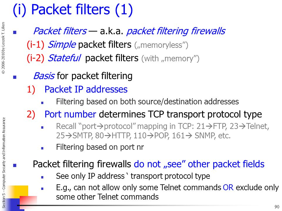 "(i) Packet filters (1) Packet filters — a.k.a. packet filtering firewalls. (i-1) Simple packet filters (""memoryless )"