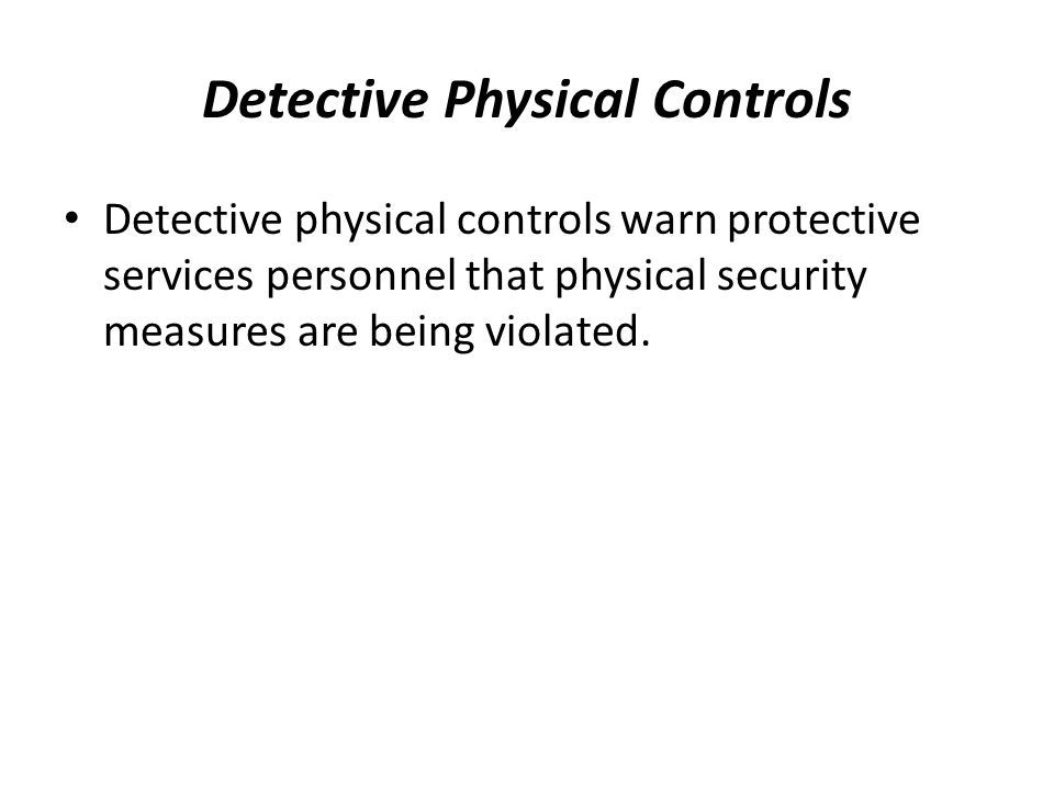 Detective Physical Controls
