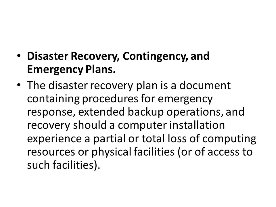 Disaster Recovery, Contingency, and Emergency Plans.