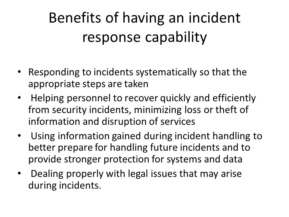 Benefits of having an incident response capability
