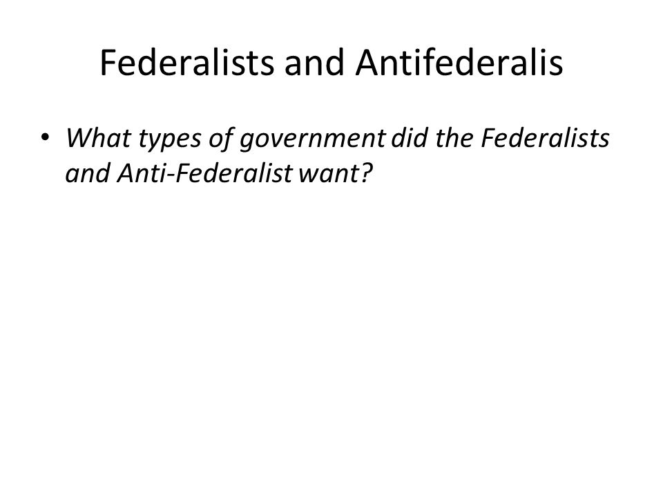 Federalists and Antifederalis