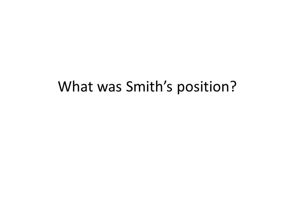 What was Smith's position
