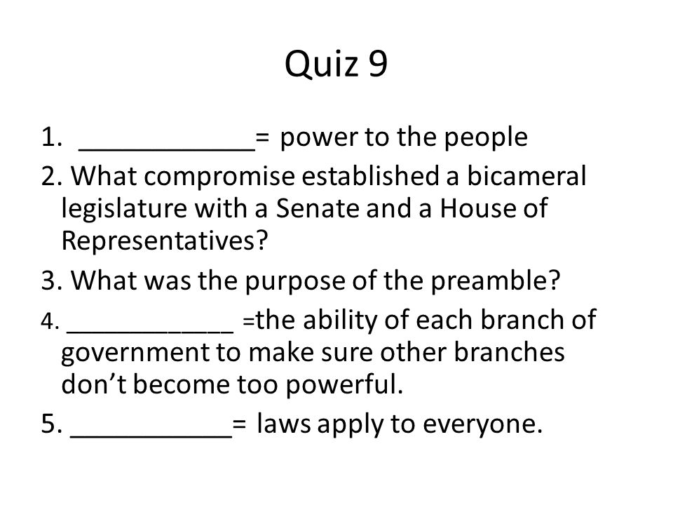 Quiz 9 ____________= power to the people