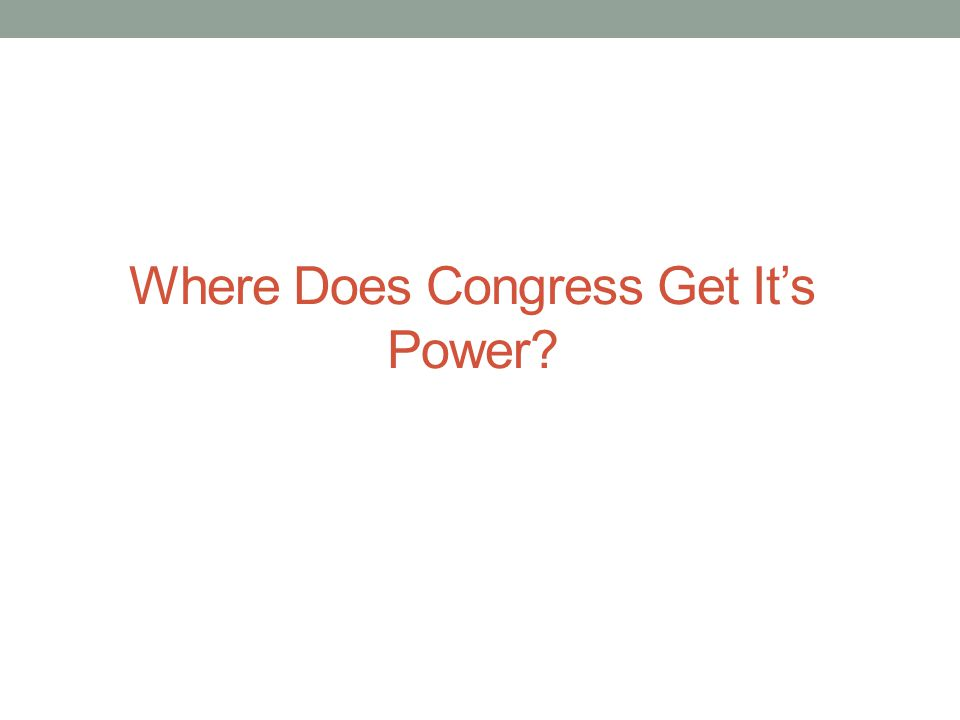 Where Does Congress Get It's Power