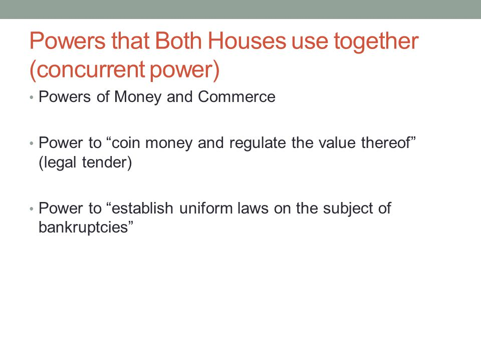 Powers that Both Houses use together (concurrent power)