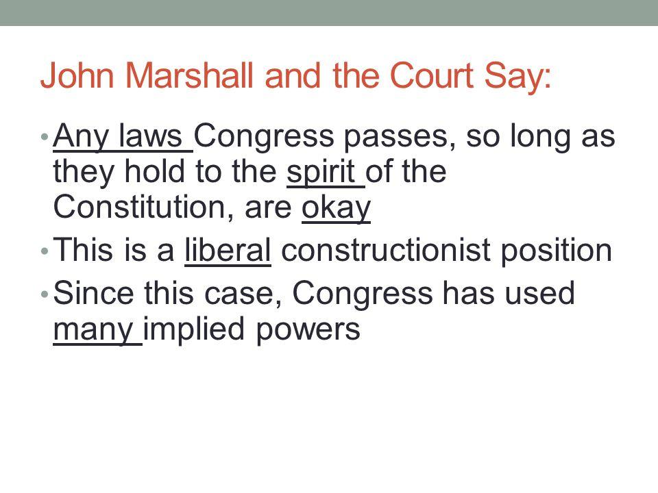 John Marshall and the Court Say: