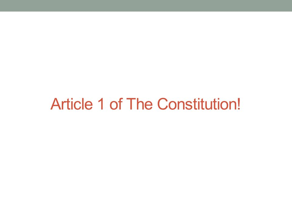 Article 1 of The Constitution!