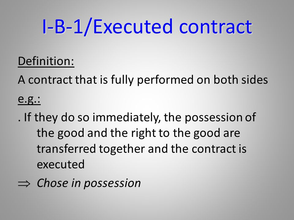 I-B-1/Executed contract