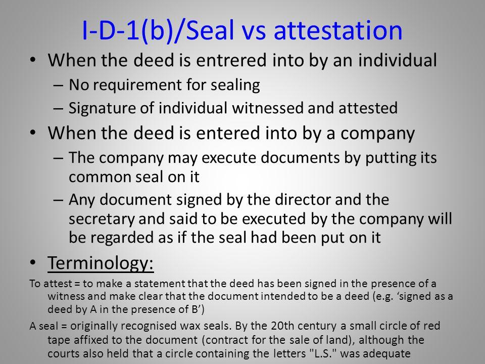 I-D-1(b)/Seal vs attestation