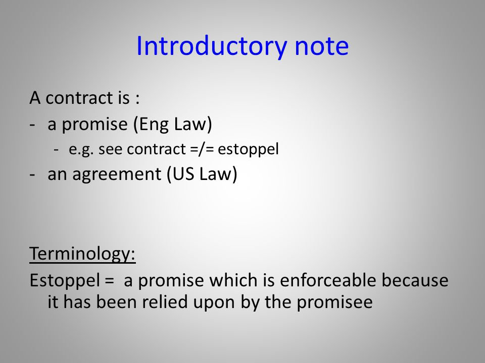 Introductory note A contract is : a promise (Eng Law)
