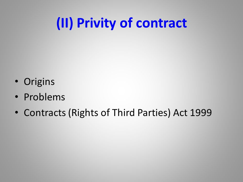(II) Privity of contract