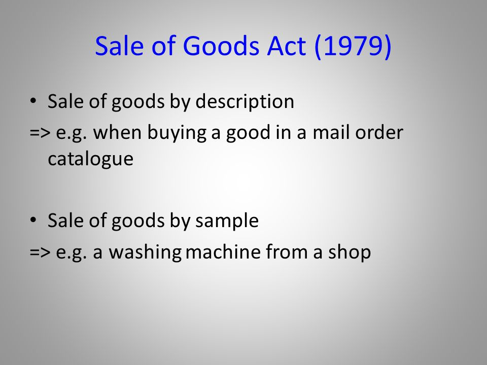 Sale of Goods Act (1979) Sale of goods by description