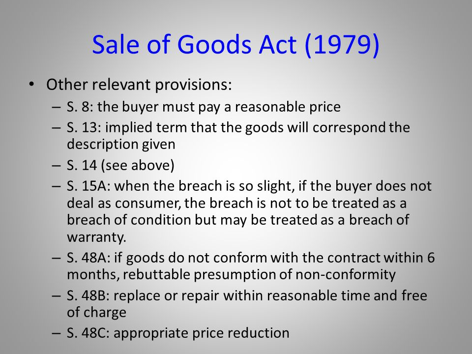 Sale of Goods Act (1979) Other relevant provisions: