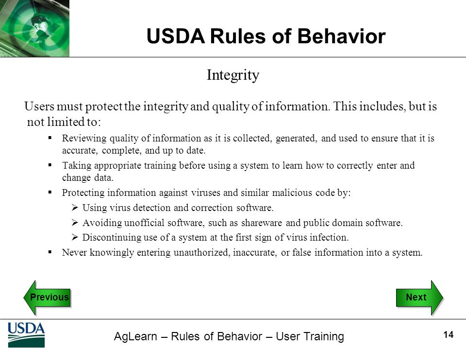 Integrity Users must protect the integrity and quality of information. This includes, but is not limited to: