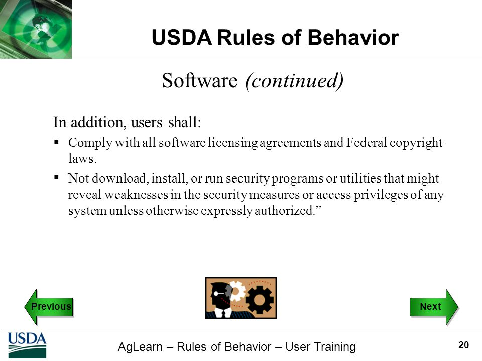 Software (continued) In addition, users shall: