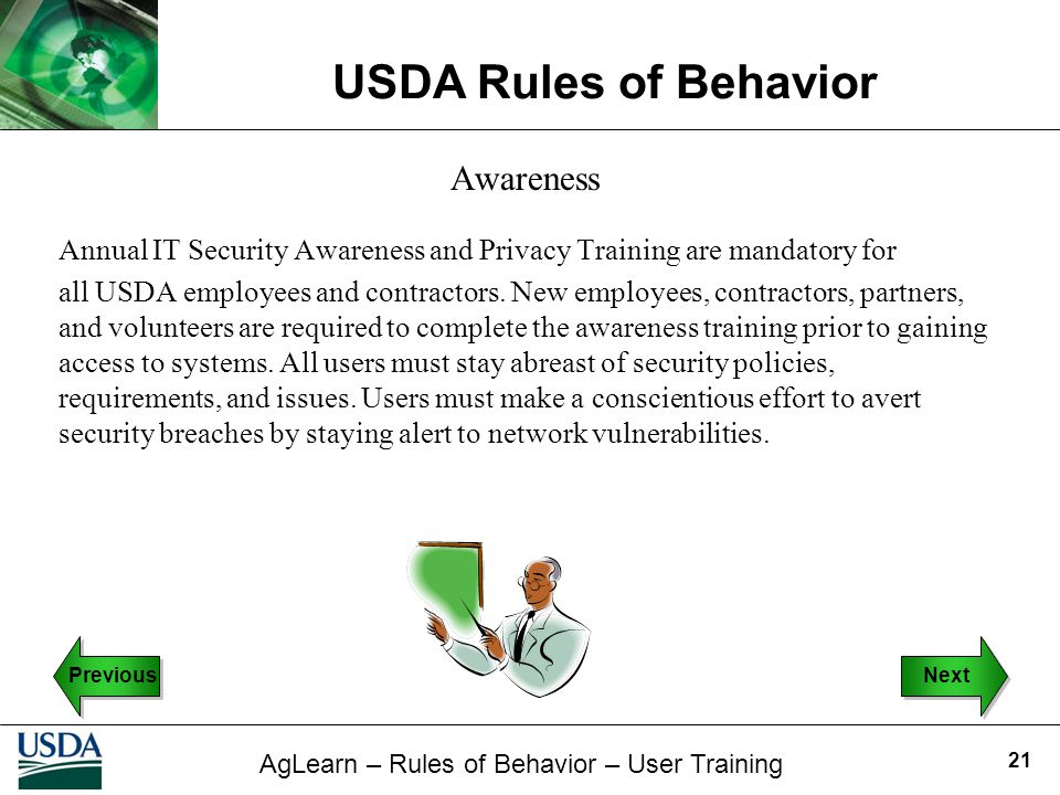Awareness Annual IT Security Awareness and Privacy Training are mandatory for.