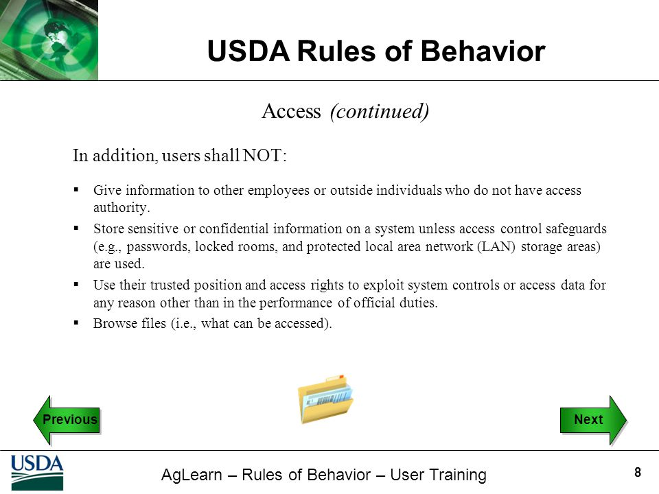 Access (continued) In addition, users shall NOT: