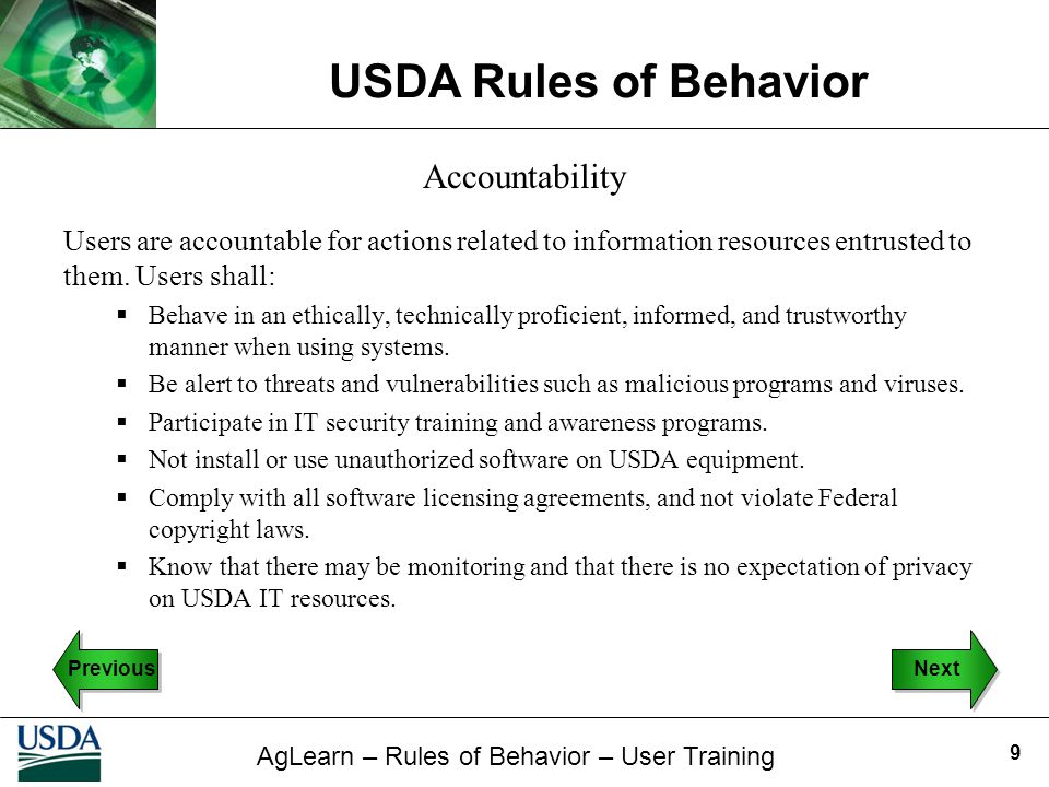Accountability Users are accountable for actions related to information resources entrusted to them. Users shall: