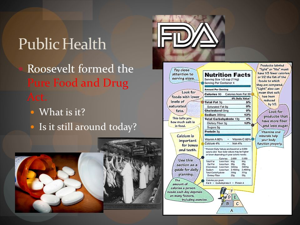 Public Health Roosevelt formed the Pure Food and Drug Act. What is it