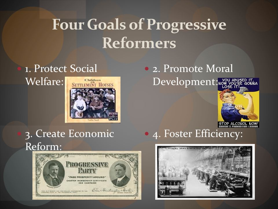 Four Goals of Progressive Reformers