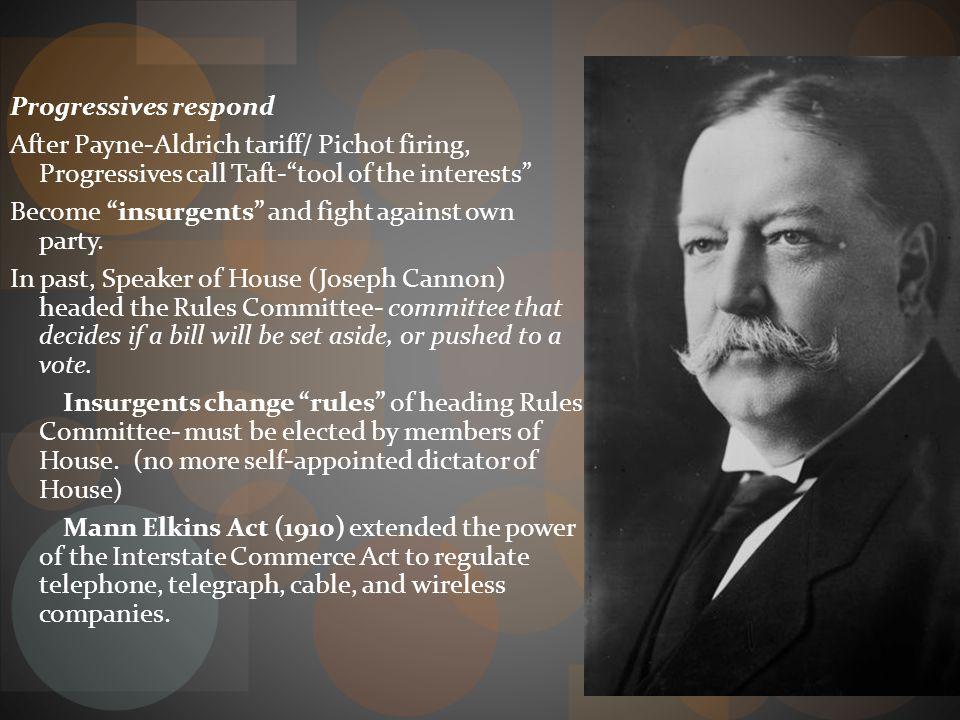 Progressives respond After Payne-Aldrich tariff/ Pichot firing, Progressives call Taft- tool of the interests