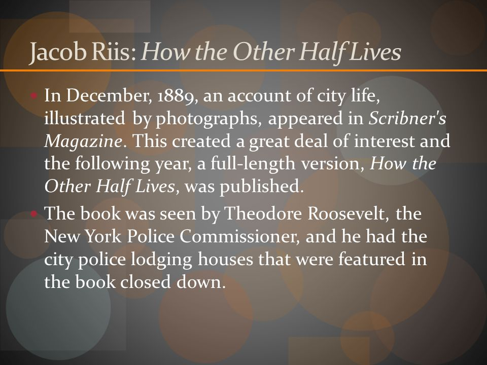 Jacob Riis: How the Other Half Lives