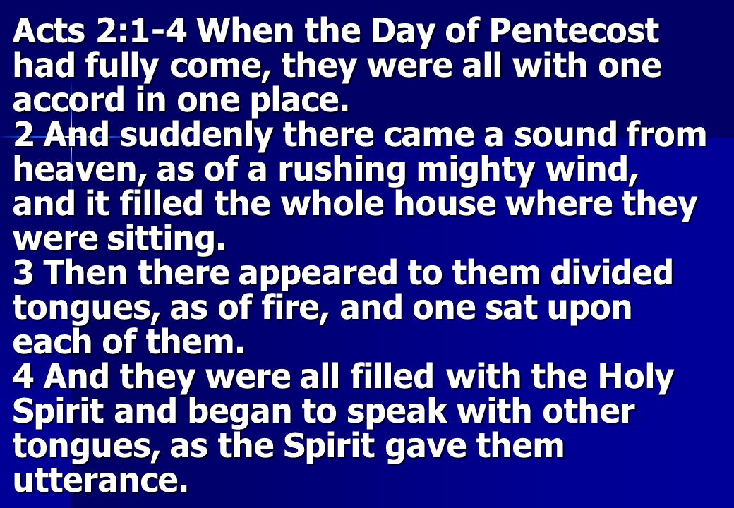 Acts 2:1-4 When the Day of Pentecost