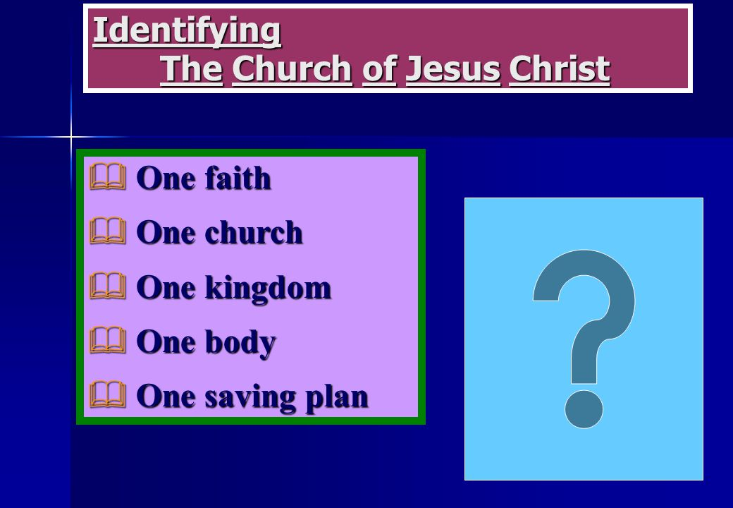 Identifying The Church of Jesus Christ