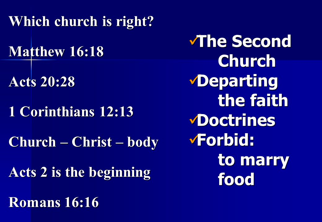 The Second Church Departing the faith Doctrines Forbid: to marry food