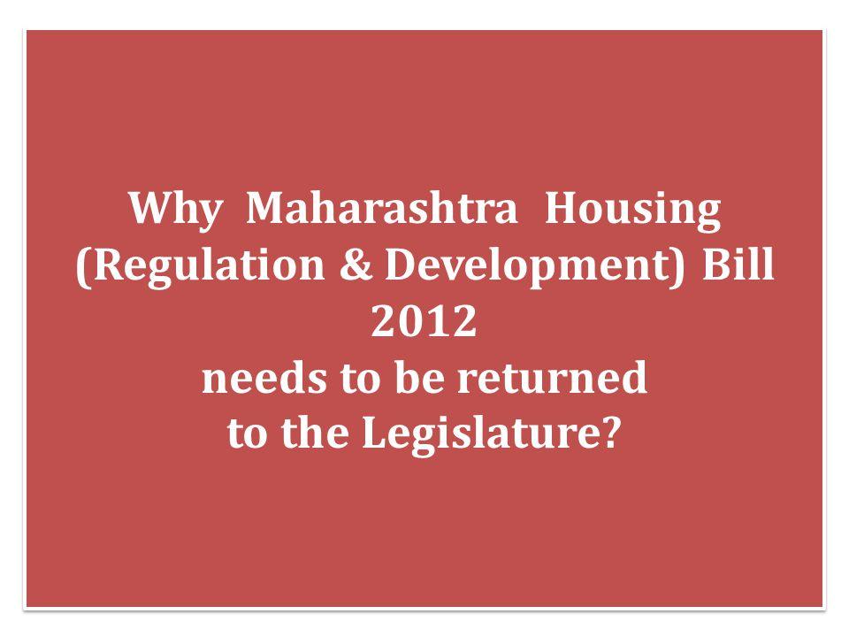Why Maharashtra Housing (Regulation & Development) Bill 2012 needs to be returned to the Legislature