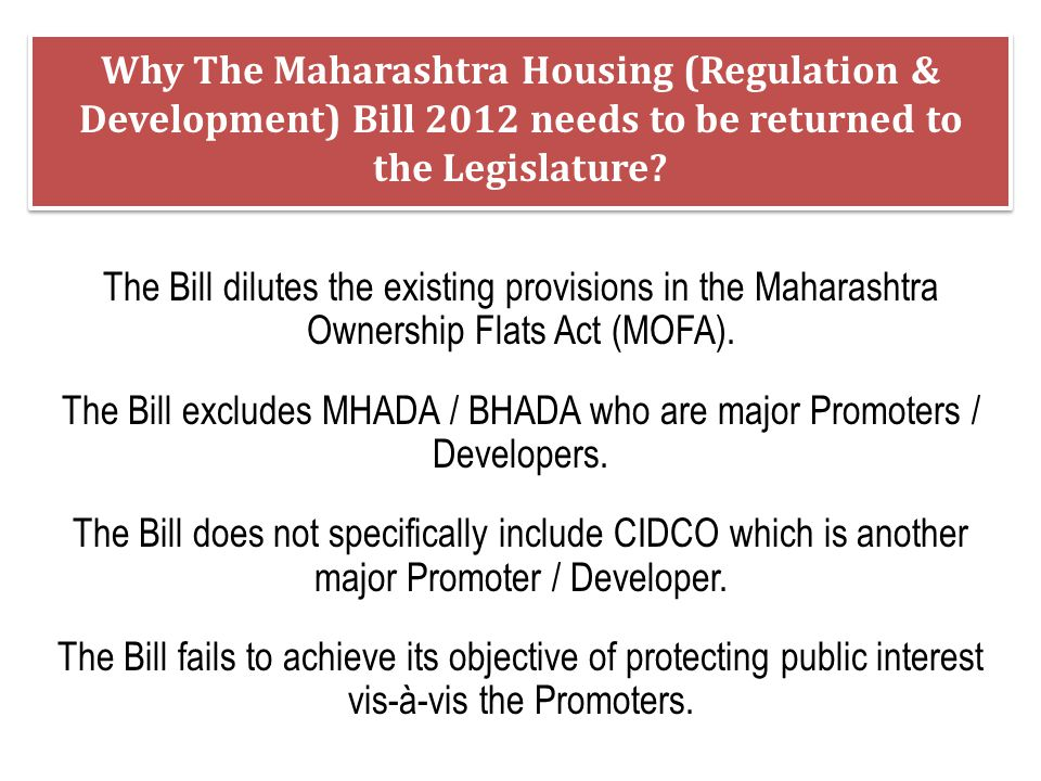 The Bill excludes MHADA / BHADA who are major Promoters / Developers.