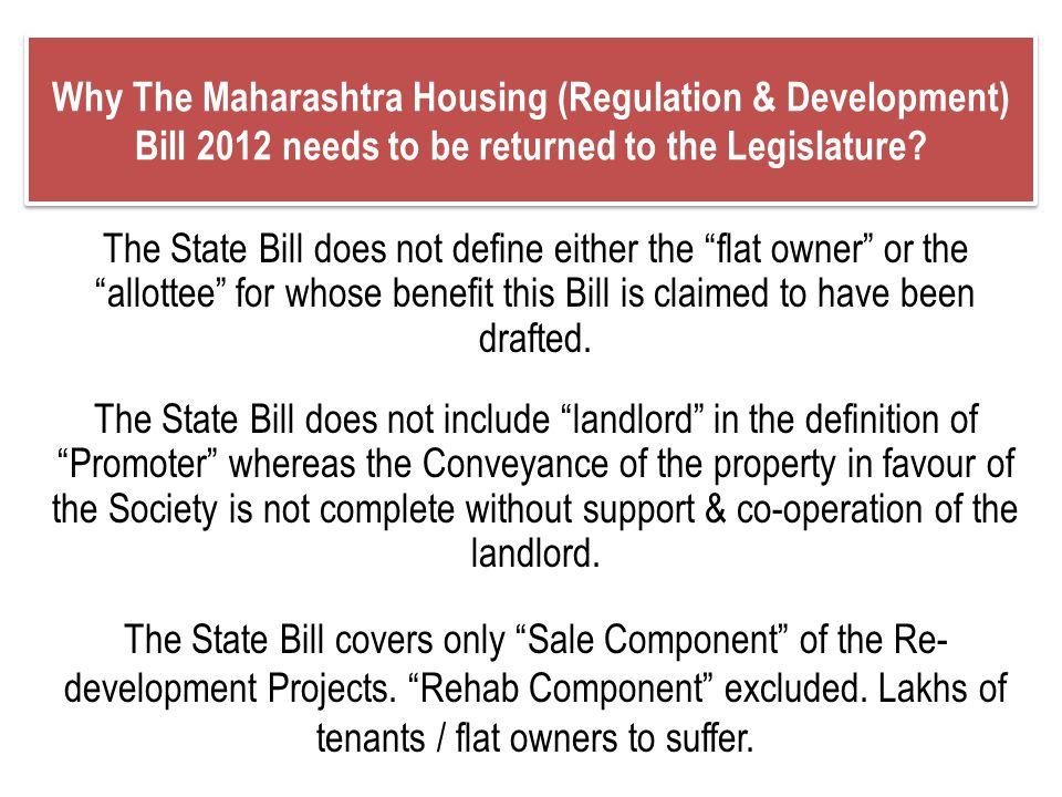 Why The Maharashtra Housing (Regulation & Development) Bill 2012 needs to be returned to the Legislature