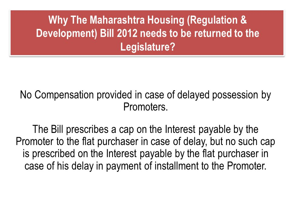 No Compensation provided in case of delayed possession by Promoters.