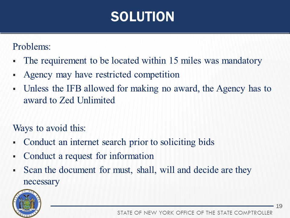 solution Problems: The requirement to be located within 15 miles was mandatory. Agency may have restricted competition.